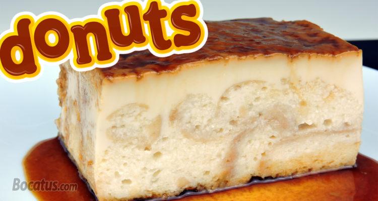 PUDIN de DONUTS (con mucho sabor a Donuts !!)